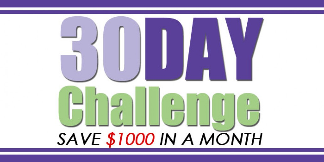 30 day Challenge Save $1000 in a month